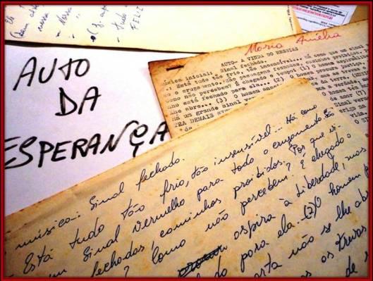Guardei o manuscrito e a cópia que, certamente, foi utilizada por uma das atrizes, Maria Amélia.