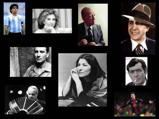 Maradona, Norma Aleandro, Jorge Luís Borges, Carlos Gardel, Manuel Puíg, Mercedes Sosa, Julio Cortázar, Astor Piazolla e Lionel Messi.